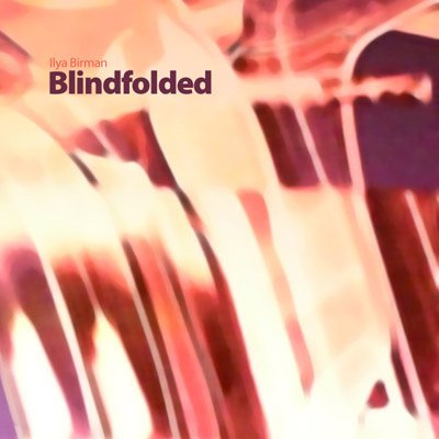 Ilya Birman - Blindfolded