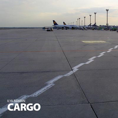Ilya Birman: Cargo