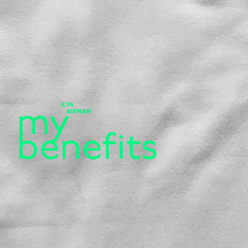 Ilya Birman: My Benefits