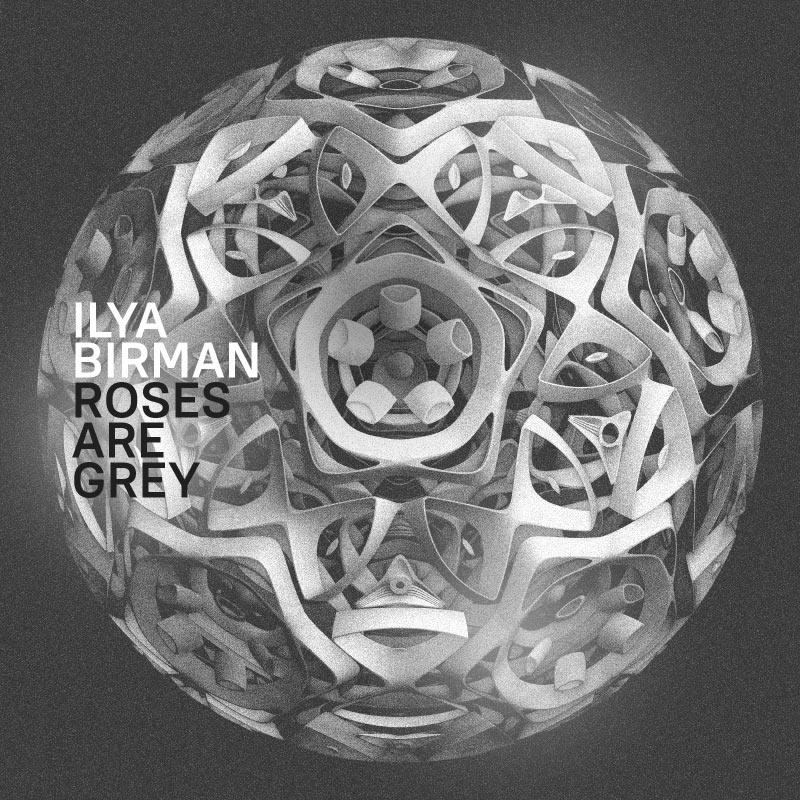 Ilya Birman: Roses Are Grey