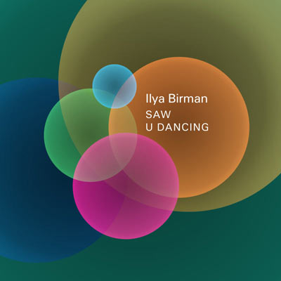 Ilya Birman — Saw U Dancing