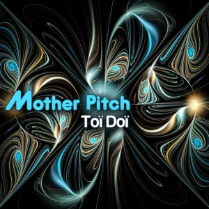 Тои Дои: Mother Pitch