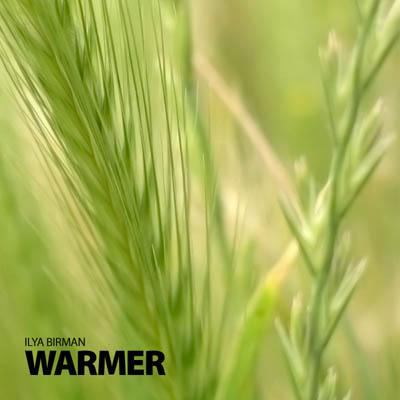 Ilya Birman - Warmer